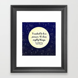 To Dare Mighty Things Framed Art Print