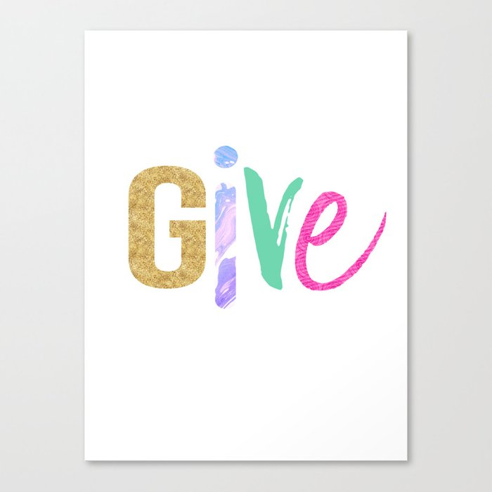Give Canvas Print
