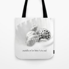 seashells are love letters in the sand Tote Bag