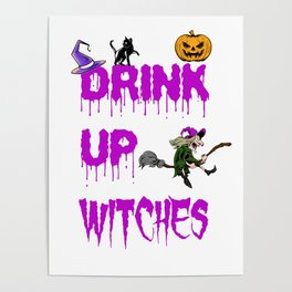 Drink Up Witches Halloween Wine Lover Costume Poster