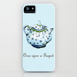 Once Upon A Teapot iPhone Case
