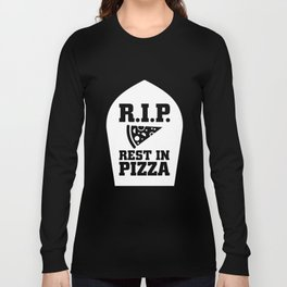 RIP Rest in Pizza Funny Graphic Food T-shirt Long Sleeve T-shirt
