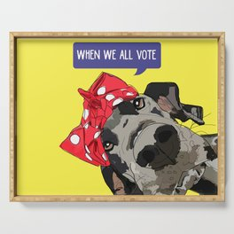 Political Pups - When We All Vote Great Dane Serving Tray