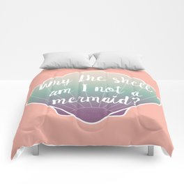 Why the shell am I not a mermaid? Comforters
