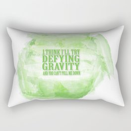 Wicked the musical.. i think i'll try defying gravity and you can't pull me down Rectangular Pillow