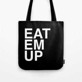 eat em up smaller Tote Bag