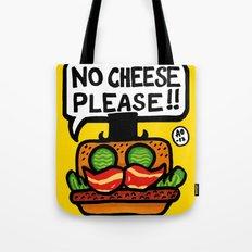 no cheese please! Tote Bag