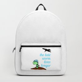 The Late Worm Lives Longer Funny Saying Backpack