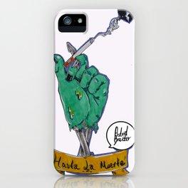 Hasta la muerte iPhone Case