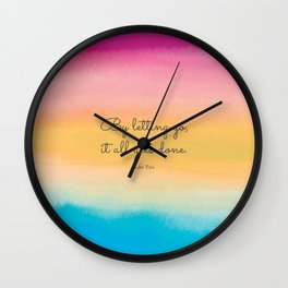 By letting go, it all gets done. Lao Tzu Wall Clock