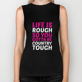 Life is Rough So You Have to Be Country Tough Funny T-shirt Biker Tank