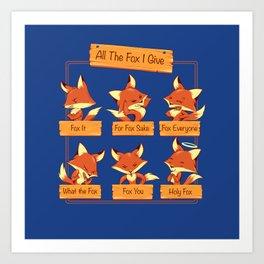 All The Fox I Give Art Print