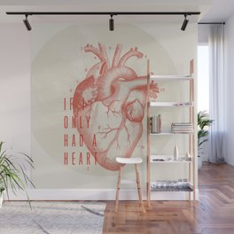 If I Only Had A Heart Wall Mural