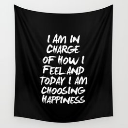 I Am in Charge of How I Feel and Today I Choose Happiness black and white home wall decor Wall Tapestry