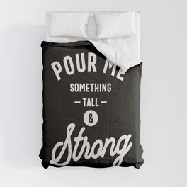 Pour Me Something Tall and Strong Birthday Gift Funny Comforters