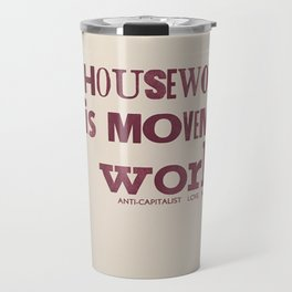 housework is movement work Travel Mug