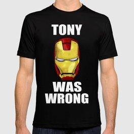 Tony Was Wrong (Iron Man Movie Version) T-shirt