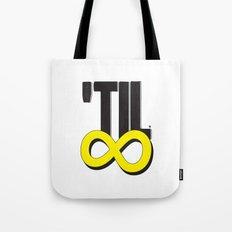 'til ∞ (infinity) Tote Bag