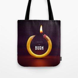 Create or burn Tote Bag