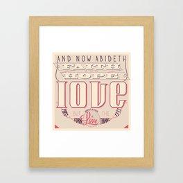Faith Hope and Love   1 Corinthians 13:13 (feminine colors) Framed Art Print