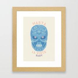 Hasta la vista, baby Framed Art Print