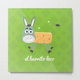 El Burrito Loco illustration Metal Print