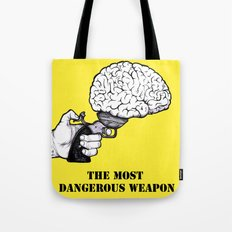 THE MOST DANGEROUS WEAPON Tote Bag