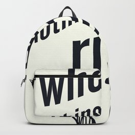 When nothing goes right, go left, inspiration, motivation quote, white version, humor, fun, love Backpack