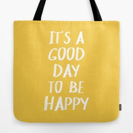 It's a Good Day to Be Happy - Yellow Tote Bag