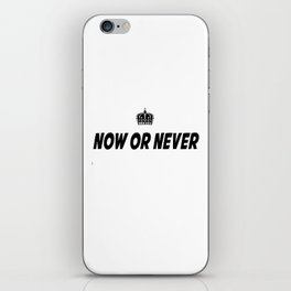 Now or Never iPhone Skin