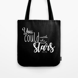 you could rattle the stars (black) Tote Bag