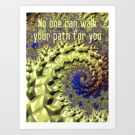 No one can walk your path but you Art Print