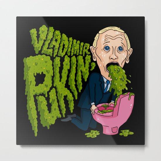 Vlad Pukin' Metal Print
