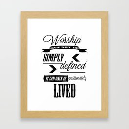 Worship can not be defined Framed Art Print