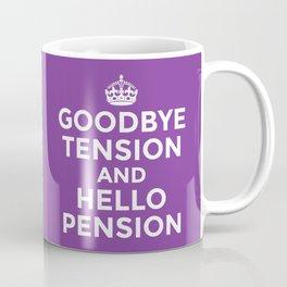GOODBYE TENSION HELLO PENSION (Purple) Coffee Mug