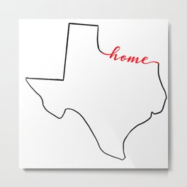 Home Sweet Home - Texas Metal Print