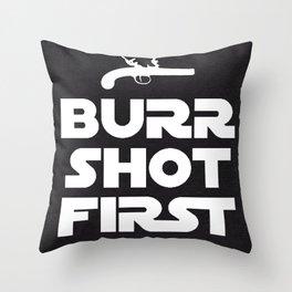 HAMILTON THE BROADWAY MUSICAL- BURR SHOT FIRST Throw Pillow