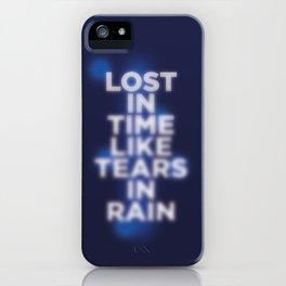 Lost in time like tears in rain iPhone Case
