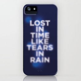 Lost in time like tears in rain iPhone Case