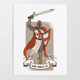 Knight Templar with Sword in Hand Poster