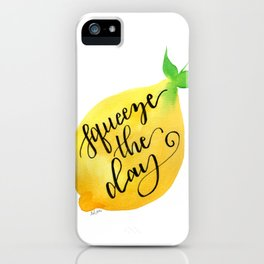Squeeze the Day iPhone Case