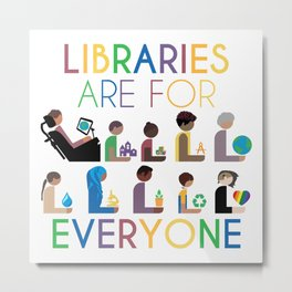 Rainbow Libraries Are For Everyone Metal Print