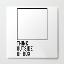 Inspirational Quotes Prints, Think Outside The Box, Black and White Metal Print