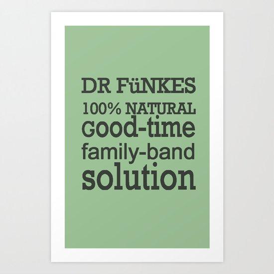 Dr. Funke's 100% natural, good-time family-band solution, 2 Art Print
