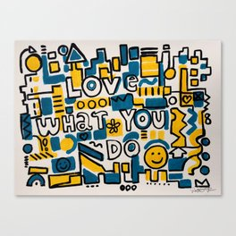 LOVE WHAT YOU DO - ORIGINAL ART PAINTING Poster Canvas Print