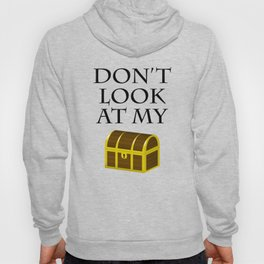 Don't look at my chest Hoody