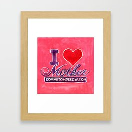 I LOVE MOTHER Framed Art Print