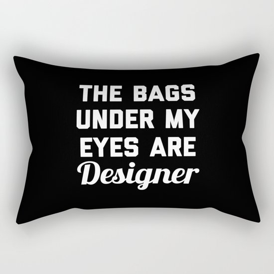 Designer Bags Funny Quote Rectangular Pillow