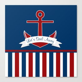 Red White and Blue Let's Sail Away Canvas Print