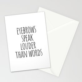 Eyebrows Speak Louder Than Words Stationery Cards